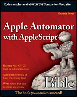 Apple Automator with AppleScript Bible: Amazon com: Books