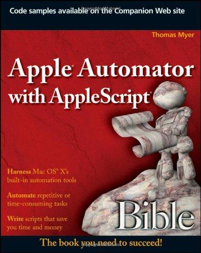 Apple Automator with AppleScript Bible: Amazon com: Books