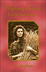 Wayfaring Traveler: Call to Adventure