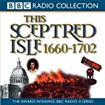 This Sceptred Isle Vol 5: Restoration & Glorious Revolution 1660-1702 | Christopher Lee