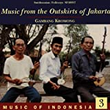 Music Of Indonesia 3: Music From The Outskirts Of Jakarta