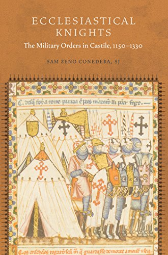 Ecclesiastical Knights: The Military Orders in Castile, 1150-1330 (Fordham Series in Medieval - Of Alcantara Order