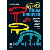 Secret Drum Grooves: Scratchstrokes, Brushgrooves, Shakerbeats, Liveloops, Cut & Paste, FX-Grooves u.v.m.