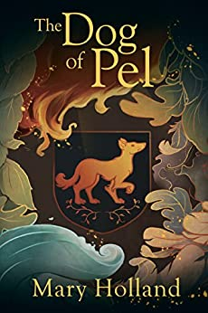 The Dog of Pel by [Holland, Mary]