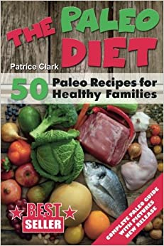 Book The Paleo Diet: 50 Paleo Recipes for Healthy Families