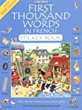 First Thousand Words in French Sticker Book (Picture Word Books Series)