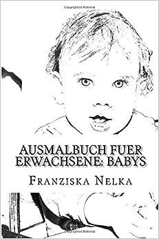 Ausmalbuch fuer Erwachsene: Babys