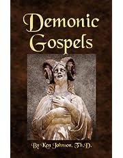 Demonic Gospels: The Truth about the Gnostic Gospels