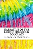 Image of Narrative of the Life of Frederick Douglass: Includes MLA Style Citations for Scholarly Articles, Peer-Reviewed and Critical Essays (Squid Ink Classics)