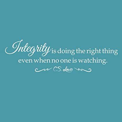 Amazoncom Integrity Is Doing The Right Thing Cs Lewis Quote