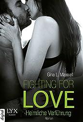 Fighting for Love - Heimliche Verführung (German Edition)