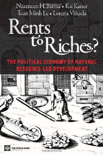Rents to Riches?: The Political Economy of Natural Resource-Led Development (World Bank Publications)
