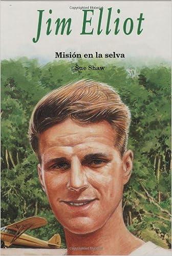 Jim Elliot/ Jim Elliot: Mision En La Selva/ Mission to the Rainforest