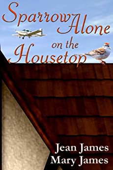 Sparrow Alone on the Housetop by [James, Jean, James, Mary]