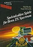Spektakuläre Spiele Für Ihren ZX Spectrum, RENKO and EDWARDS, 3764316012