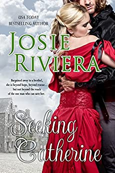 Seeking Catherine (historical romance novella set in Tudor England) by [Riviera, Josie]