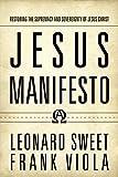 Jesus Manifesto: Restoring the Supremacy and Sovereignty of Jesus Christ