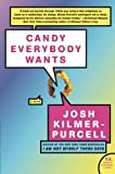 Candy Everybody Wants, Josh Kilmer-Purcell, 0061336963