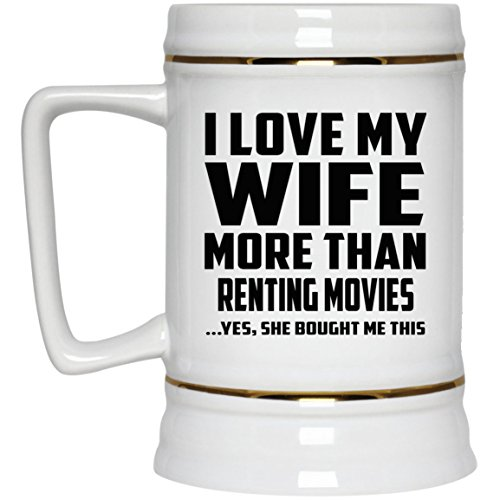 Husband Best Gift Idea I Love My Wife More Than Renting movies .Yes, She Bought Me This - Beer Stein Ceramic Beer Mug Funny Gag for Men Birthday Bday Wedding Anniversary Christmas from Wife