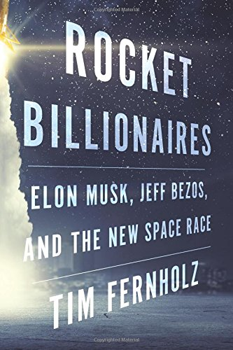 Rocket Billionaires: Elon Musk, Jeff Bezos, and the New Space Race cover