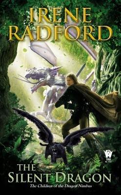 By Irene Radford The Silent Dragon: Children of The Dragon Nimbus #1 [Mass Market Paperback]