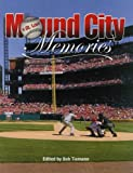 Mound City Memories, , 1933599065