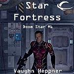 Star Fortress: Doom Star, Book 6   Vaughn Heppner