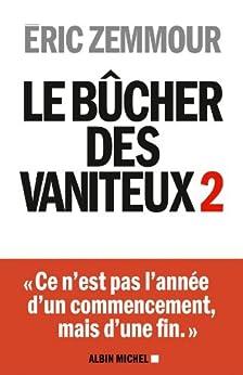 Le Bûcher des vaniteux 2 (A.M. HORS COLL) (French Edition) by [Zemmour, Eric]