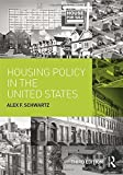 img - for Housing Policy in the United States 3rd edition by Schwartz, Alex F. (2014) Hardcover book / textbook / text book