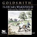 The Vicar of Wakefield Audiobook by Oliver Goldsmith Narrated by Charlton Griffin