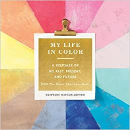 My Life in Color (Guided Journal): A Keepsake of My Past, Present ...