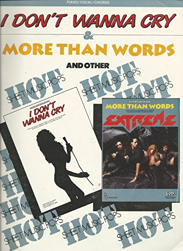 (I Don't Wanna Cry & More Than Words & Other Hot Sheet Music Pops)