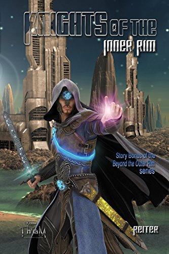 Knights of the Inner Rim (Beyond the Outer Rim Book 0)