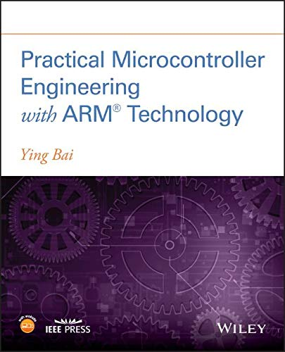 - Practical Microcontroller Engineering with ARM Technology
