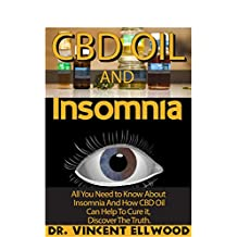 CBD Oil And Insomnia: All You Need to Know About Insomnia And How CBD Can Help to cure it, Discover the Truth.