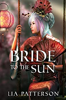 Bride to the Sun by [Patterson, Lia]