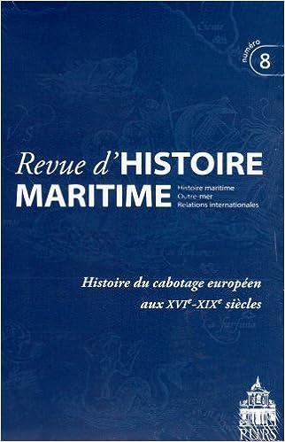 En ligne téléchargement Revue d'histoire maritime, N° 8 : Histoire du cabotage en Europe pdf, epub ebook