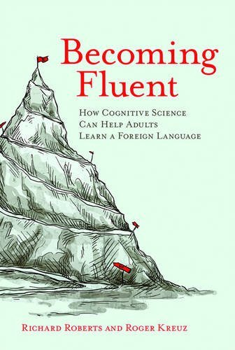 Becoming Fluent: How Cognitive Science Can Help Adults Learn a Foreign Language (The MIT Press) by imusti