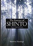 The Essence of Shinto, Motohisa Yamakage, 1568364377