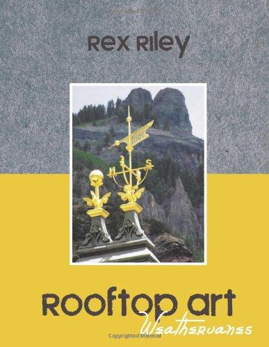 - Rooftop Art: Weathervanes