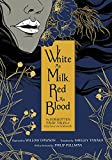 img - for White as Milk, Red as Blood: The Forgotten Fairy Tales of Franz Xaver von Sch nwerth book / textbook / text book