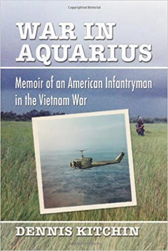 War in Aquarius: Memoir of an American Infantryman in the Vietnam War