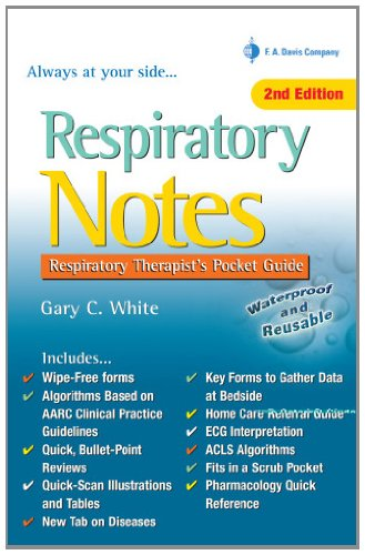 Respiratory Notes: Respiratory Therapist's Pocket Guide (Davis's Notes)