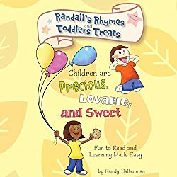 Randall's Rhymes and Toddlers' Treats: Children Are Precious, Lovable, and Sweet