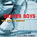 Skater Boys: Gay Erotic Stories | Neil Placky - editor