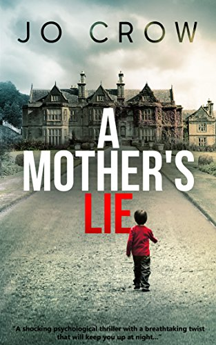 A Mother's Lie: A shocking psychological thriller with a breathtaking twist that will keep you up at night cover