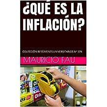 ¿QUÉ ES LA INFLACIÓN?: COLECCIÓN RESÚMENES UNIVERSITARIOS Nº 374 (Spanish Edition)