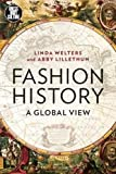 img - for Fashion History: A Global View (Dress, Body, Culture) book / textbook / text book