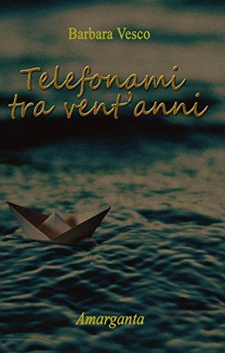 Telefonami tra vent'anni (Italian Edition) by [Vesco, Barbara]