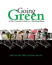 Going Green: A Wise Consumer's Guide to a Shrinking Planet